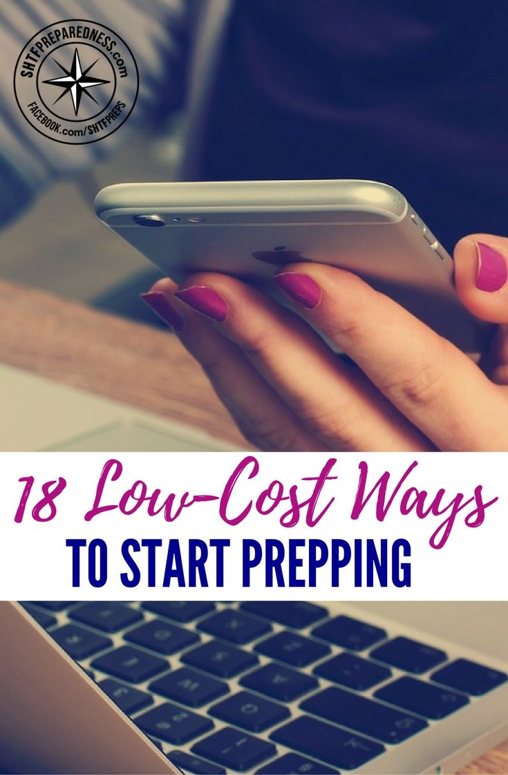 18 Low-Cost Ways to Start Prepping — Prepping can be expensive. Don't let expense put you off, see how you can prep the low-cost way.