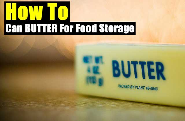 How To Can BUTTER For Food Storage