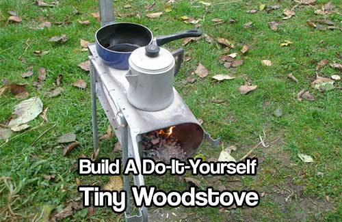 Build A Do-It-Yourself Tiny Woodstove
