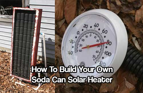 How to build your own soda can solar heater shtf for Make your own solar panels with soda cans