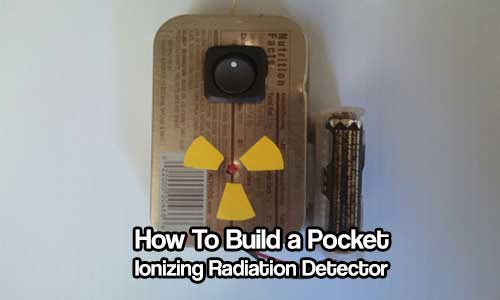 How To Build a Pocket Ionizing Radiation Detector (PIRD)