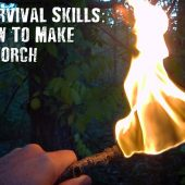 Survival Skills: How To Make A Torch