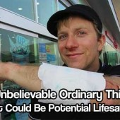 10 Unbelievable Ordinary Things That Could Be Potential Lifesavers - It just goes to show that if you think outside the box you can always get by with what you have on hand or around you.