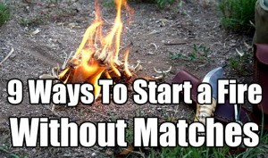 9 Ways To Start a Fire Without Matches