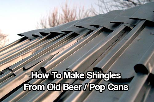 DIY Beer Can Shingles - How To Make DIY Shingles From Old Beer or Soda Cans