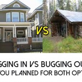 Bugging In vs Bugging Out: Have you Planned for Both Options?