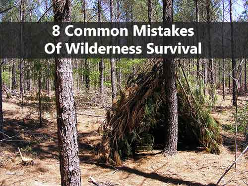 8 Common Mistakes of Wilderness Survival