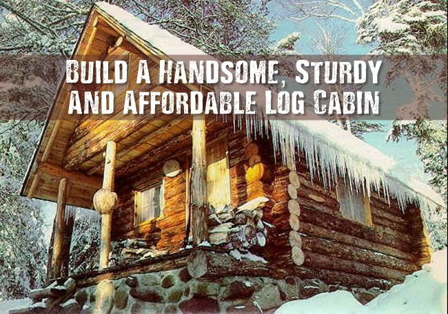 Build A Handsome, Sturdy And Affordable Log Cabin - Log building has always required a lot of patience, physically demanding work. And for the modern builder, it also requires learning some new skills. These are skills that will serve you extremely well when SHTF.