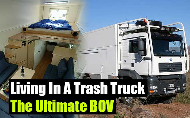 Living In A Trash Truck - The Ultimate BOV