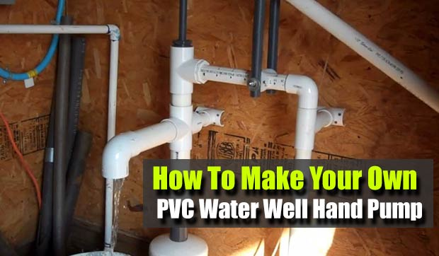 How To Make Your Own PVC Water Well Hand Pump