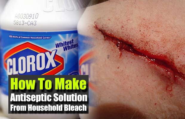 How To Make Antiseptic Solution From Household Bleach