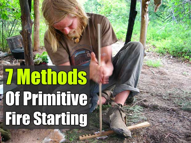 7 Methods of Primitive Fire Starting - Making fire the primitive way is defiantly a skill you NEED for a SHTF situation, there are so many things that could happen, with these skills at least you have fire and that means warmth, a way to purify water and ability to cook your food.