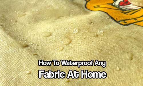 How To Waterproof Fabric At Home