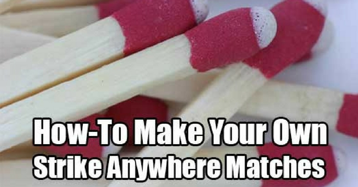 How-To Make Your Own Strike Anywhere Matches — Can't find Strike Anywhere matches at the store? You are not alone! They are getting harder and harder to find in some states and in some countries.
