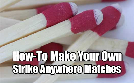 Make Your Own Strike Anywhere Matches