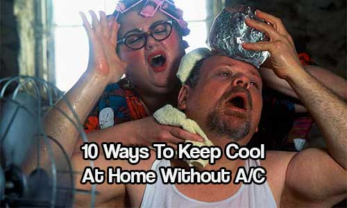 10 Ways To Keep Cool At Home Without A C Shtf Prepping