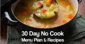 30 Day No Cook Menu Plan — I am always worried about feeding my family, that's one of the biggest reasons why I prep. That being said, I went looking for food related articles and I can across this great article I am sharing with you today.