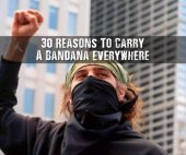 30 Reasons To Carry A Bandana Everywhere - A bandana is such a simple thing, yet has so many uses. I personally have around 10 in my bug out bag, I have always used them to filter grit and mud from a water source. They are also excellent to make make char cloth with.