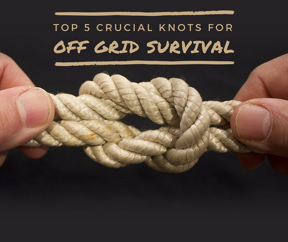 Top 5 Crucial Knots For Off Grid Survival