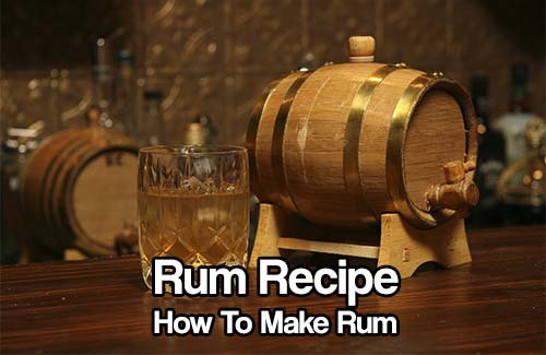 Rum Recipe – How to Make Rum