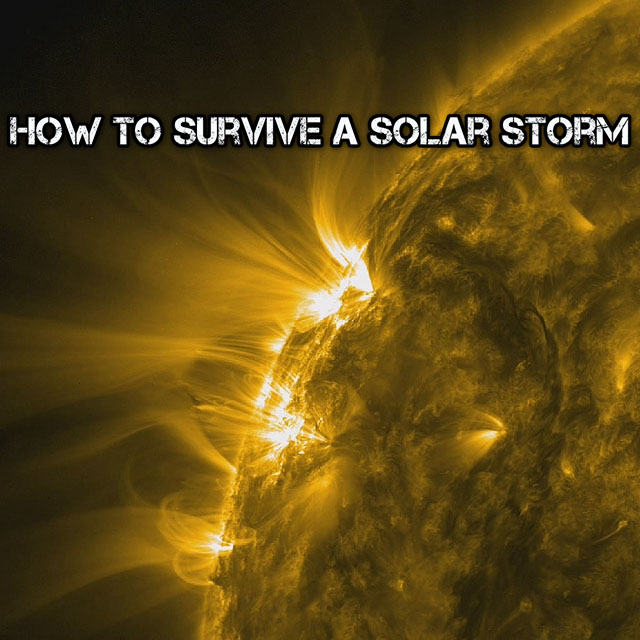 How To Survive A Solar Storm - SHTF Prepping ...