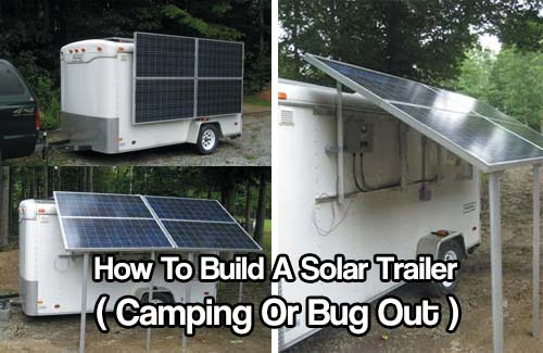 How To Build A Solar Trailer Camping Or Bug Out