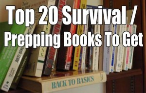 Preparedness Month: Top 20 Survival / Prepping Books To Get