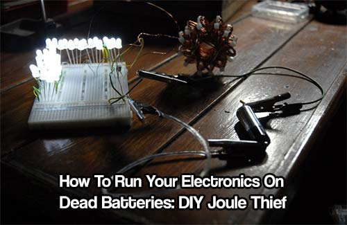 DIY Joule Thief: A Prepper's Best Friend For Dead or Homemade Batteries