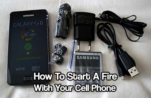 How To Start A Fire With Your Cell Phone