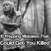 10 Prepping Mistakes That Could Get You Killed - If you are thinking about starting to prepare for the worst, or even if you have been prepping for years, there are mistakes we all make that could get us killed if SHTF. See these 10 and learn to avoid them.