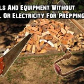 Tools And Equipment Without Fuel Or Electricity For Prepping