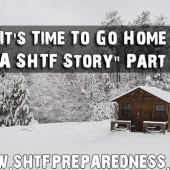 """It's Time To Go Home – A SHTF Story"" Part 1"