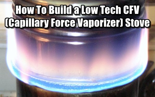 How To Build a low Tech CFV (Capillary Force Vaporizer) Stove