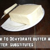 How To Dehydrate Butter And 'Butter' Substitutes