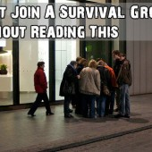 Don't Join A Survival Group Without Reading This