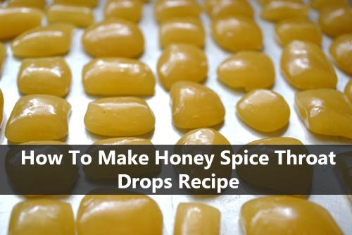 How To Make Honey Spice Throat Drops Recipe - See how to make honey spice throat drops that are not only antiviral but they taste amazing too.