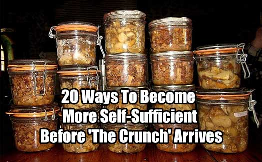 20 Ways To Become More Self-Sufficient Before 'The Crunch' Arrives