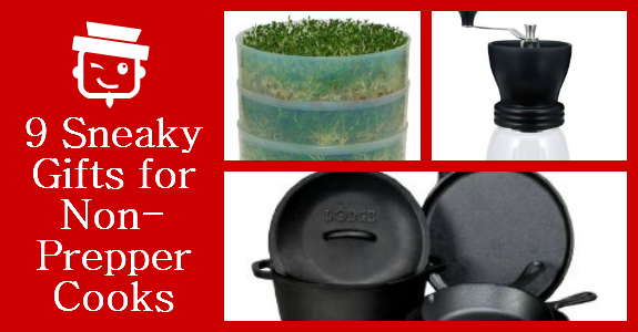 9 Sneaky Gifts for Non-Prepper Cooks