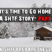 """It's Time To Go Home – A SHTF Story"" Part 3"