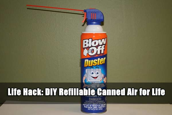 Life Hack: DIY Refillable Canned Air for Life