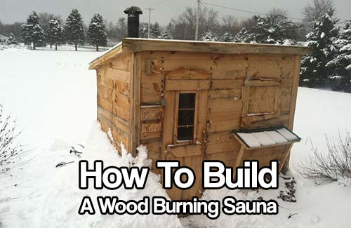 Diy wood burning sauna shtf prepping homesteading central for Cost to build a sauna