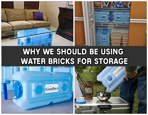 Why We Should Be Using Water Bricks For Storage