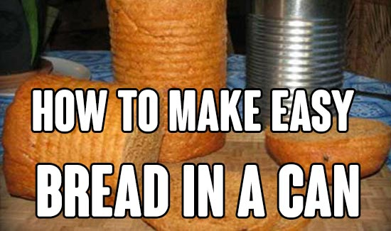 How To Make Easy Bread In A Can