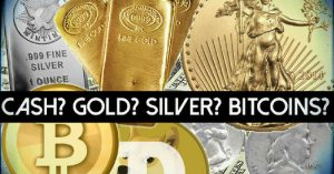 Cash? Gold? Silver? Bitcoins? — Everything we do in life involves money, being in the preparedness community, the question now is what kind of money. The world is changing whether we like it or not. You have to adapt in order to survive and the same goes for monetary system too.