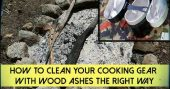 "How To Clean Your Cooking Gear with Wood Ashes The Right Way — If you are camping or bugging out and you have no soap to clean your cooking gear, do not fret , you can use the ashes from your camp fire to do the ""dirt"" work for you. This method has been used for thousands of years and its a skill many of us do not know or forgot."