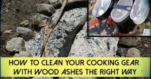 """How To Clean Your Cooking Gear with Wood Ashes The Right Way — If you are camping or bugging out and you have no soap to clean your cooking gear, do not fret , you can use the ashes from your camp fire to do the """"dirt"""" work for you. This method has been used for thousands of years and its a skill many of us do not know or forgot."""