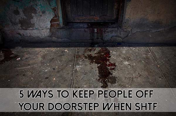 Shtf Bug Out Cabin : Ways to keep people off your doorstep when shtf