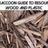 The Raccoon Guide to Resources: Wood and Plastic