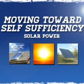 Moving Toward Self Sufficiency: Solar Power 101