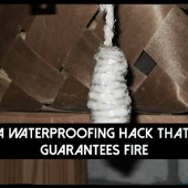 A Waterproofing Hack That Guarantees Fire